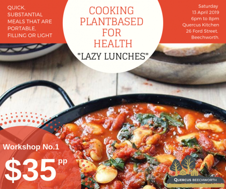 """COOKING PLANTBASED FOR HEALTH – """"LAZY LUNCHES"""" (13/4/19) (BOOKED OUT)"""