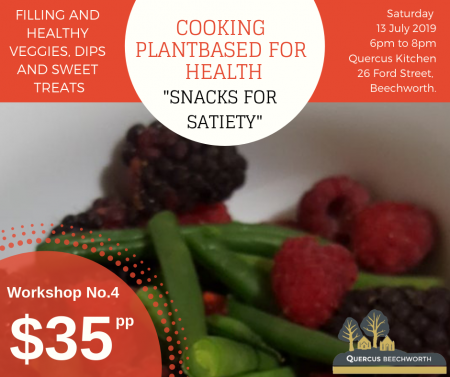 """COOKING PLANT BASED FOR HEALTH – """"SNACKS FOR SATIETY"""" (13/7/19)"""